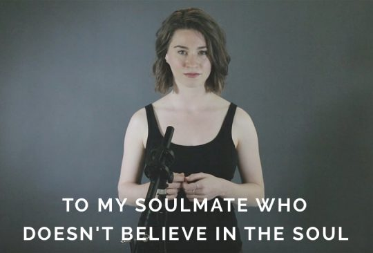 To My Soulmate Who Doesn't Believe in the Soul | Spoken Word Poetry